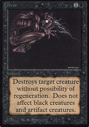 Terror - 1B - Instant - Destroy target nonblack, nonartifact creature. It can't be regenerated.